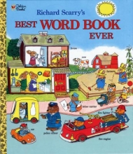 Scarry, Richard Richard Scarry`s Best Word Book Ever