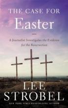 Lee Strobel The Case for Easter