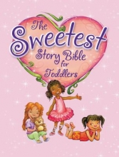 Stortz, Diane The Sweetest Story Bible for Toddlers