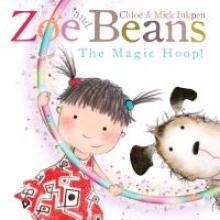 Inkpen, Chloe Zoe and Beans: The Magic Hoop