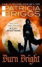 Briggs, Patricia Burn Bright