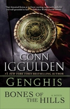 Iggulden, Conn Genghis: Bones of the Hills