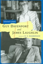 Davenport, Guy Guy Davenport and James Laughlin - Selected Letters