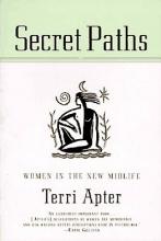 Apter, Terri Secret Paths - Women in the New Midlife (Paper)