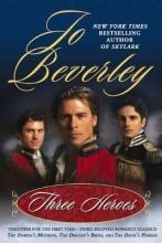 Beverley, Jo Three Heroes
