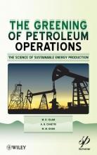 Islam, M. R. The Greening of Petroleum Operations
