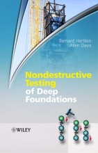 Hertlein, Bernard Nondestructive Testing of Deep Foundations