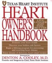 Texas Heart Institute Heart Owner`s Handbook