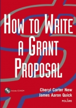 Cheryl Carter New,   James Aaron Quick How to Write a Grant Proposal