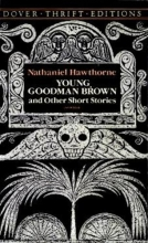Hawthorne, Nathaniel Young Goodman Brown and Other Short Stories
