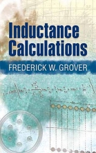 Grover, Frederick W. Inductance Calculations