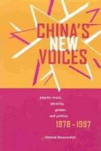 Baranovitch, Nimrod China`s New Voices - Popular Music, Ethnicity, Gender, & Politics, 1978 - 1997