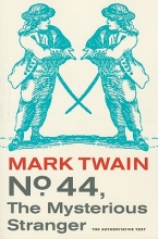 Twain, Mark No. 44, the Mysterious Stranger