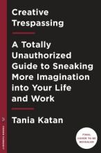 Tania Katan Creative Trespassing