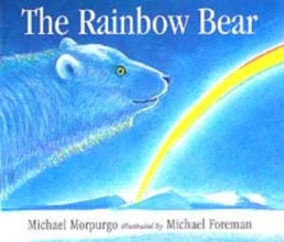 Morpurgo, Michael Rainbow Bear