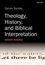 Darren (Wycliffe Hall, University of Oxford, UK) Sarisky Theology, History, and Biblical Interpretation