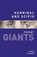 Greg Fisher , Hannibal and Scipio: pocket GIANTS