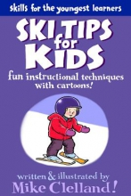 Clelland, Mike Ski Tips for Kids