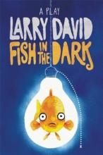 David, Larry Fish in the Dark