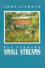 Gierach, John Fly Fishing Small Streams