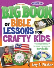 Pitcher, Amy B. Big Book of Bible Lessons for Crafty Kids