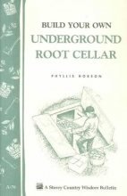 Hobson, Phyllis Build Your Own Underground Root Cellar