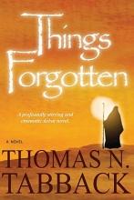 Tabback, Thomas N. Things Forgotten