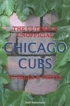 Dale Ratermann Ultimate Unofficial Chicago Cubs Puzzles & Trivia
