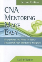 Karl (Cornell University, Weill Cornell Medical College) Pillemer CNA Mentoring Made Easy