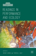 Arons, Wendy Readings in Performance and Ecology