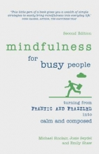 Michael Sinclair,   Josie Seydel,   Emily Shaw Mindfulness for Busy People
