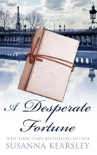 Kearsley, Susanna A Desperate Fortune