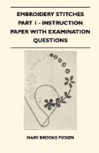 Picken, Mary Brooks Embroidery Stitches Part 1 - Instruction Paper With Examination Questions