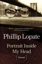 Lopate, Phillip Portrait Inside My Head