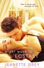Grey, Jeanette Eight Ways to Ecstasy