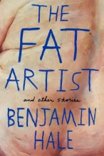 Hale, Benjamin The Fat Artist and Other Stories
