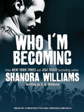 Williams, S. Q. Who I`m Becoming