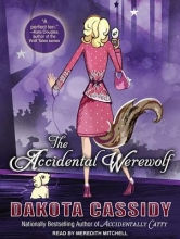 Cassidy, Dakota The Accidental Werewolf