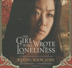 Shin, Kyung-sook The Girl Who Wrote Loneliness
