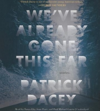 Dacey, Patrick We`ve Already Gone This Far