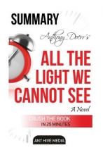 Media, Ant Hive Anthony Doerr`s All the Light We Cannot See Summary & Review