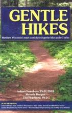 Vogelsand, Lisa,   Morgan, Melanie,   Tornabene, Ladona Gentle Hikes of Northern Wisconsin