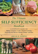 Gehring, Abigail R. The Ultimate Self-Sufficiency Handbook