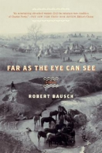Bausch, Robert Far As the Eye Can See