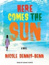 Dennis-Benn, Nicole Here Comes the Sun