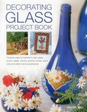 Michael Ball Decorating Glass Project Book