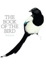 Hyland, Angus,   Wilson, Kendra The Book of the Bird
