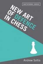 Soltis, Andrew New Art of Defence in Chess