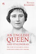 Natalia Kulishenko , An English Queen and Stalingrad