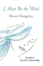 Chung-Hee, Moon I Must Be the Wind